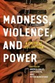 Madness, Violence, And Power - Daley, Andrea (EDT)/ Costa, Lucy (EDT)/ Beresford, Peter (EDT) - ISBN: 9781442629974