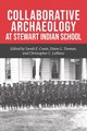 Collaborative Archaeology At Stewart Indian School - Leblanc, Christopher C.; Teeman, Diane L.; Cowie, Sarah E. - ISBN: 9781948908252