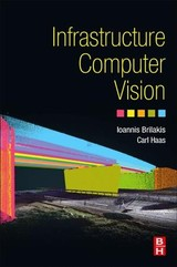 Infrastructure Computer Vision - Michael Haas, Carl Thomas; Brilakis, Ioannis - ISBN: 9780128155035
