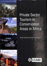 Private Sector Tourism In Conservation Areas In Africa - Snyman, Susan (university Of Johannesburg, South Africa); Spenceley, Anna (university Of Brighton, Uk And University Of Johannesburg, South Africa) - ISBN: 9781786393555