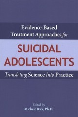 Evidence-based Treatment Approaches For Suicidal Adolescents - Berk, Michele, Ph.D. (EDT) - ISBN: 9781615371631