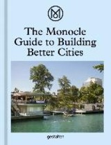 Monocle Guide To Building Better Cities - Monocle - ISBN: 9783899555035