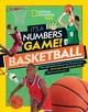 It's A Numbers Game: Basketball - National Geographic Kids; Buckley, Jim - ISBN: 9781426336898