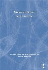 Money And Schools - Wood, R. Craig (university Of Florida, Usa); Thompson, David C. (kansas State University, Usa); Crampton, Faith E. (crampton & Associates, Usa) - ISBN: 9781138327634