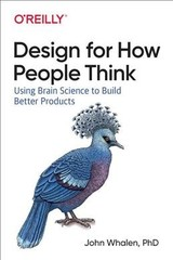 Design For How People Think - Whalen, Phd, John - ISBN: 9781491985458