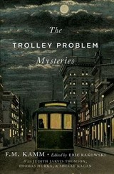 Trolley Problem Mysteries - Kamm, F.m. (littauer Professor Of Philosophy And Public Policy In The Kennedy School Of Government At Harvard University And Professor Of Philosophy, Faculty Of Arts And Sciences Within The Philosophy Department At Harvard University.) - ISBN: 9780190949112