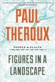 Figures In A Landscape - Paul Theroux, Theroux - ISBN: 9781328592781