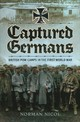 Captured Germans - British Pow Camps In World War I - Nicol, Norman - ISBN: 9781783463480