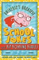 Universe's Greatest School Jokes And Rip-roaring Riddles - Bennett, Artie - ISBN: 9781454929857