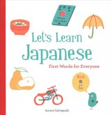 Let's Learn Japanese: First Words For Everyone - Cacciapuoti, Aurora - ISBN: 9781452166254