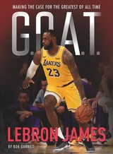 G.o.a.t. - Lebron James - Gurnett, Bob - ISBN: 9781454930983