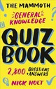 Mammoth General Knowledge Quiz Book - Holt, Nick - ISBN: 9781472141156
