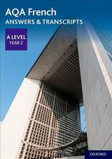 Aqa A Level French: Key Stage Five: Aqa A Level Year 2 French Answers & Transcripts - ISBN: 9780198445999