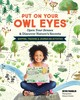 Put On Your Owl Eyes: Open Your Senses & Discover Nature's Secrets; Mapping, Tracking & Journaling Activities - Franklin, ,devin - ISBN: 9781635860221