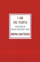 I Am The People - Chatterjee, Partha (columbia University) - ISBN: 9780231195492