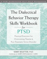 Dialectical Behavior Therapy Skills Workbook For Ptsd - Reutter, Kirby - ISBN: 9781684032648