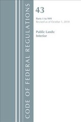 Code Of Federal Regulations, Title 43 Public Lands: Interior 1-999, Revised As Of October 1, 2018 - Office Of The Federal Register (u.s.) - ISBN: 9781641431941