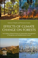 Effects of Climate Change on Forests - Corona, Piermaria; D'Aprile, Fabrizio - ISBN: 9780128150245