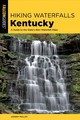 Hiking Waterfalls Kentucky - Molloy, Johnny - ISBN: 9781493037872