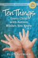 Ten Things Every Child With Autism Wishes You Knew - Notbohm, Ellen - ISBN: 9781941765883