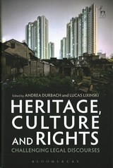 Heritage, Culture And Rights - Durbach, Andrea (EDT)/ Lixinski, Lucas (EDT) - ISBN: 9781849468084