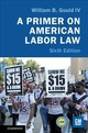 Primer On American Labor Law - Gould Iv, William B. (stanford University, California) - ISBN: 9781108458894
