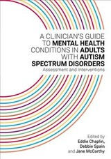Clinician's Guide To Mental Health Conditions In Adults With Autism Spectrum Disorders - Chaplin, Eddie (EDT)/ McCarthy, Jane (EDT)/ Spain, Debbie (EDT)/ Robertson, Dene (CON)/ Clear, Daniel (CON) - ISBN: 9781785924262