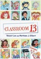 Classroom 13 - Lee, Honest; Gilbert, Matthew J. - ISBN: 9780316424837