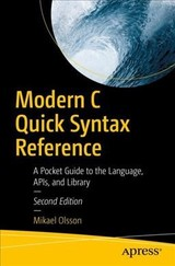 Modern C Quick Syntax Reference - Olsson, Mikael - ISBN: 9781484242872