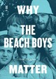 Why The Beach Boys Matter - Smucker, Tom - ISBN: 9781477318720