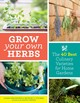 Grow Your Own Herbs: The 40 Best Culinary Varieties For Home Gardens - Belsinger, Susan - ISBN: 9781604699296