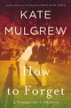 How To Forget - Mulgrew, Kate - ISBN: 9780062846815
