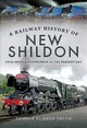 Railway History Of New Shildon - Turner Smith, George - ISBN: 9781526736390