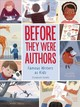 Before They Were Authors: Famous Writers As Kids - Haidle, Elizabeth - ISBN: 9781328801531