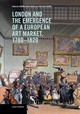 London And The Emergence Of A European Art Market, 1780-1820 - Avery-Quash, Susanna (EDT)/ Huemer, Christian (EDT) - ISBN: 9781606065952