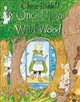 Once Upon A Wild Wood - Riddell, Chris - ISBN: 9781509817061