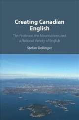 Creating Canadian English - Dollinger, Stefan (university Of British Columbia, Vancouver) - ISBN: 9781108497718