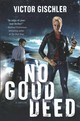 No Good Deed - Gischler, Victor - ISBN: 9781250106698
