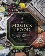 Magick Of Food - Raven, Gwion - ISBN: 9780738760858