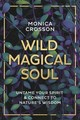 Wild Magical Soul - Crosson, Monica - ISBN: 9780738760575
