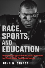Race, Sports, And Education - Singer, John N. - ISBN: 9781682534090