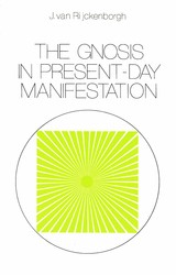 The Gnosis in Present-day Manifestation - J. van Rijckenborgh - ISBN: 9789067326902