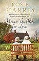 Never Too Old For Love - Harris, Rosie - ISBN: 9781847518934