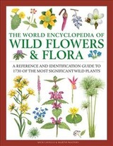 Wild Flowers & Flora, The World Encyclopedia Of - Lavelle, Mick - ISBN: 9780754833604