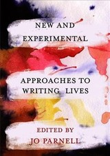 New And Experimental Approaches To Writing Lives - Parnell, Jo (EDT)/ Craig, Hugh (CON)/ Brien, Donna Lee (CON)/ Mcmillen, Caroline (FRW)/ Sala, Michael (CON) - ISBN: 9781352007183