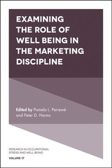 Examining The Role Of Well-being In The Marketing Discipline - Perrewé, Pamela L. (EDT)/ Harms, Peter D. (EDT) - ISBN: 9781789739466