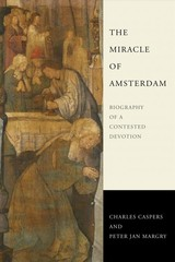 Miracle Of Amsterdam - Margry, Peter Jan; Caspers, Charles - ISBN: 9780268105655
