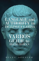 Language And Authority In De Lingua Latina - Spencer, Diana - ISBN: 9780299323202