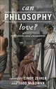 Can Philosophy Love? - Zeiher, Cindy (EDT)/ McGowan, Todd (EDT) - ISBN: 9781786603234