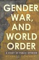 Gender, War, And World Order - Eichenberg, Richard C. - ISBN: 9781501738142